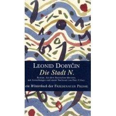 Leonid Dobycin - Die Stadt N.